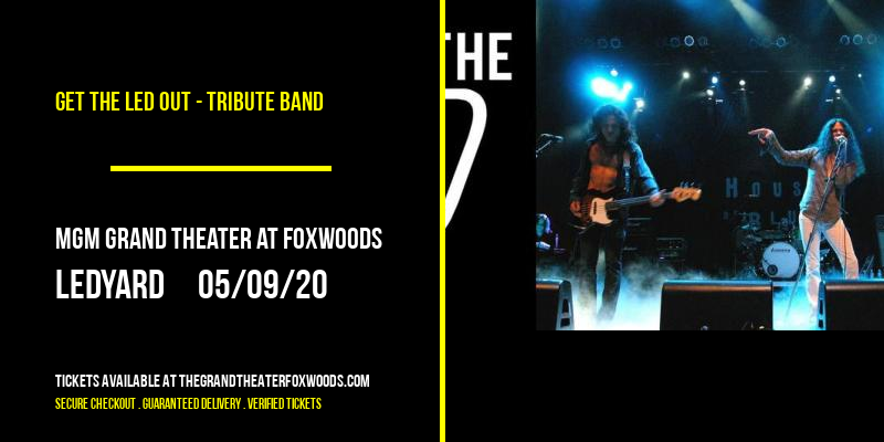 Get the Led Out - Tribute Band at MGM Grand Theater at Foxwoods