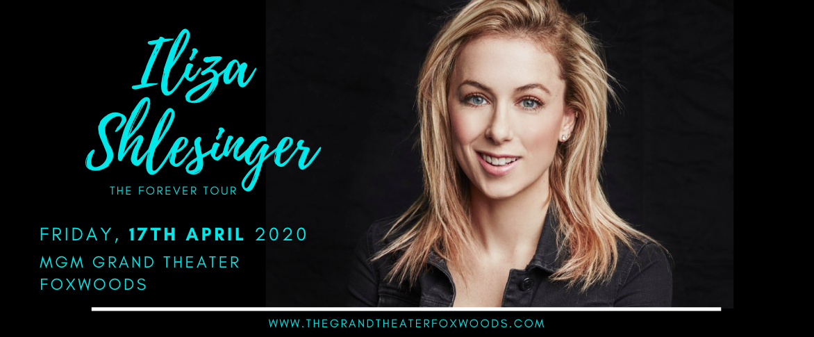 Iliza Shlesinger at MGM Grand Theater at Foxwoods