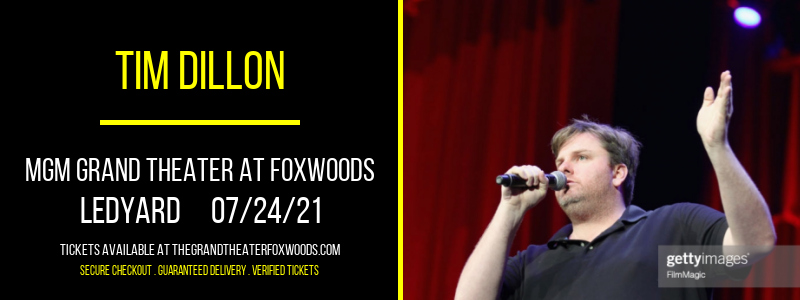 Tim Dillon at MGM Grand Theater at Foxwoods