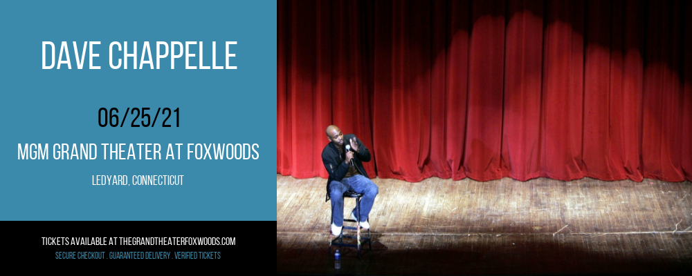 Dave Chappelle at MGM Grand Theater at Foxwoods