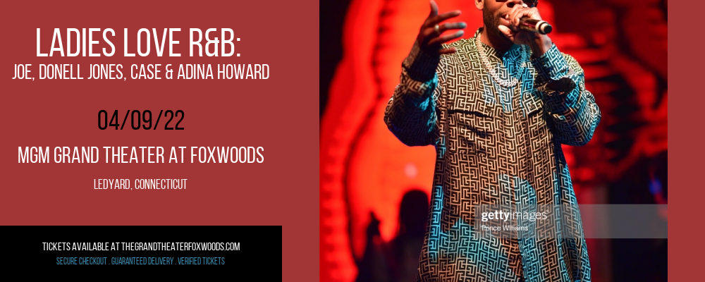 Ladies Love R&B: Joe, Donell Jones, Case & Adina Howard at MGM Grand Theater at Foxwoods