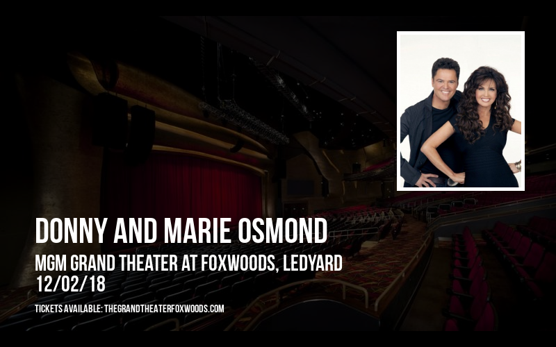 Donny and Marie Osmond at MGM Grand Theater at Foxwoods