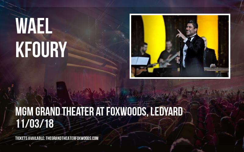 Wael Kfoury at MGM Grand Theater at Foxwoods