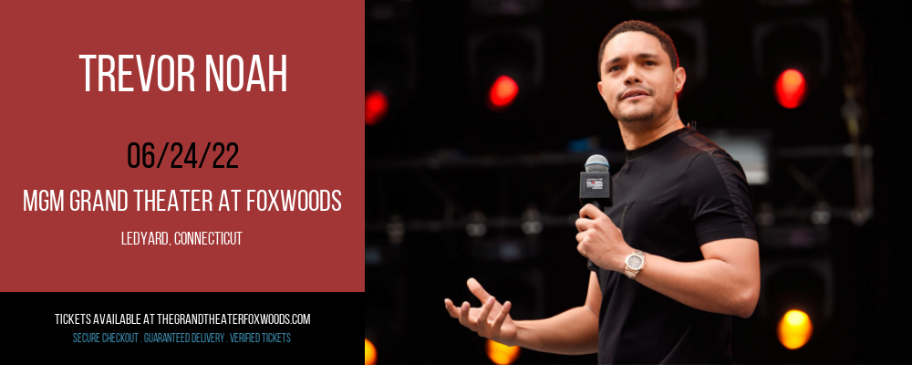Trevor Noah at MGM Grand Theater at Foxwoods