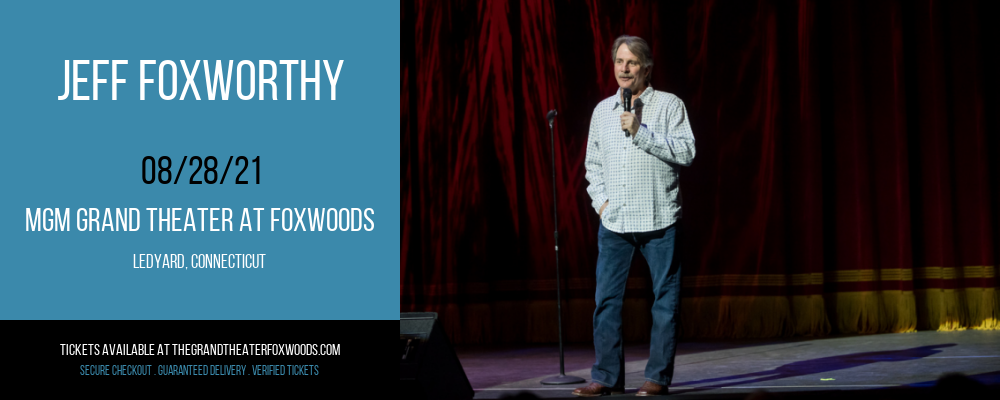 Jeff Foxworthy at MGM Grand Theater at Foxwoods