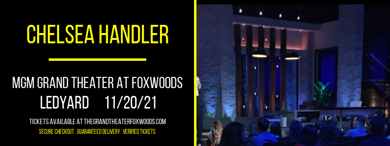 Chelsea Handler at MGM Grand Theater at Foxwoods