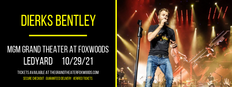 Dierks Bentley at MGM Grand Theater at Foxwoods